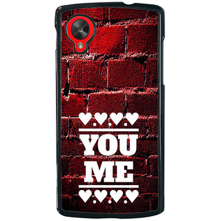 ifasho Quote On Love you and me Back Case Cover for LG Google Nexus 5