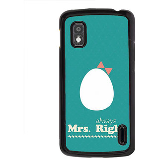 ifasho Always right quote Back Case Cover for LG Google Nexus 4