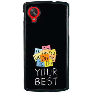 ifasho Do your best Back Case Cover for LG Google Nexus 5
