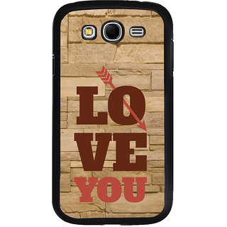 ifasho Quote On Love you and me Back Case Cover for Samsung Galaxy Grand