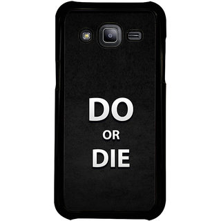 ifasho Do or die Back Case Cover for Samsung Galaxy J2