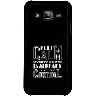 ifasho Nice Quote On Keep Calm Back Case Cover for Samsung Galaxy J2