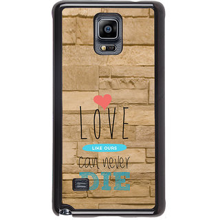 ifasho Love Can Not Die Back Case Cover for Samsung Galaxy Note 4