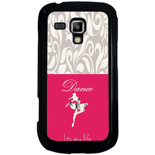 ifasho Dance its my life Back Case Cover for Samsung Galaxy S Duos S7562