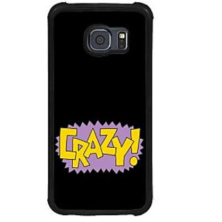 ifasho Crazy Quotes Back Case Cover for Samsung Galaxy S6