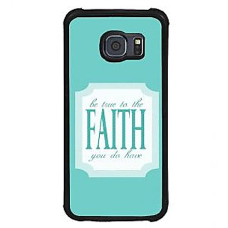 ifasho Faith  Quote Back Case Cover for Samsung Galaxy S6 Edge Plus