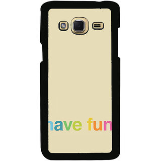 ifasho Modern Quotes have fun Back Case Cover for Samsung Galaxy J3