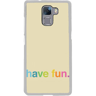 ifasho Modern Quotes have fun Back Case Cover for Honor 7