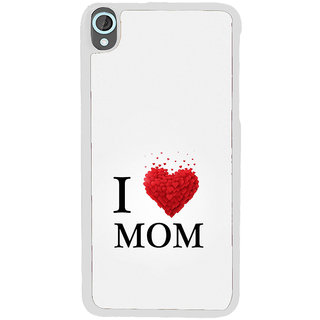ifasho Love Quotes I love mom Back Case Cover for HTC Desire 820