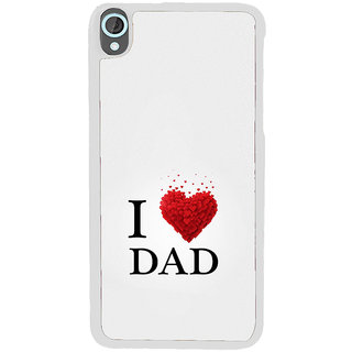ifasho Love Quotes I love dad Back Case Cover for HTC Desire 820