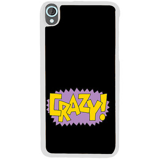 ifasho Crazy Quotes Back Case Cover for HTC Desire 820