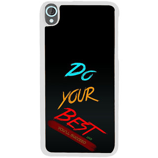 ifasho Do your best Back Case Cover for HTC Desire 820