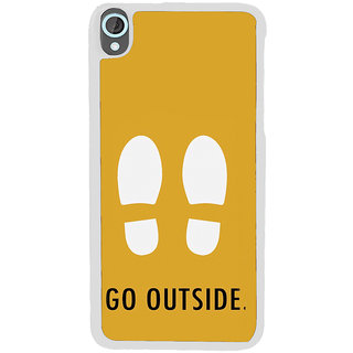ifasho life Quotes go outside Back Case Cover for HTC Desire 820