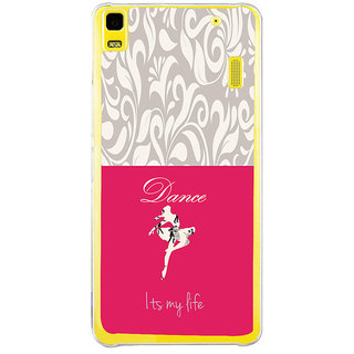 ifasho Dance its my life Back Case Cover for LENOVO A7000