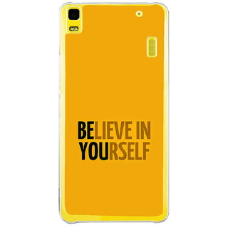 ifasho Believe in yourself Back Case Cover for LENOVO A7000