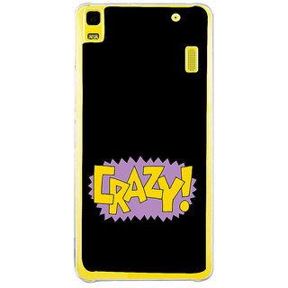 ifasho Crazy Quotes Back Case Cover for LENOVO A7000