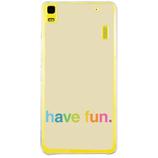 ifasho Modern Quotes have fun Back Case Cover for Lenovo K3 Note