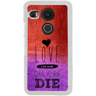 ifasho Love Can Not Die Back Case Cover for LG Google Nexus 5X