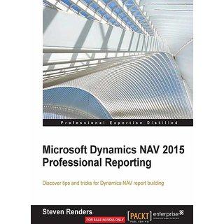 Microsoft Dynamics NAV 2015 Professional Reporting