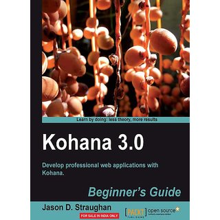 Kohana 3.0 Beginners Guide