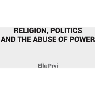 Religion, Politics And The Abuse Of Power