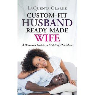 Custom-Fit Husband Ready-Made Wife