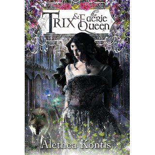 Trix And The Faerie Queen