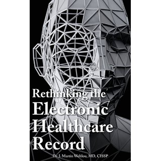 Rethinking The Electronic Healthcare Record