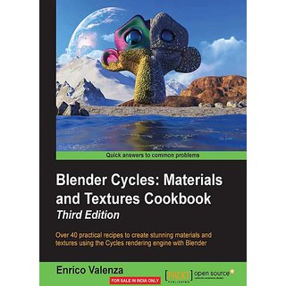 Blender Cycles Materials and Textures Cookbook - Third Edition