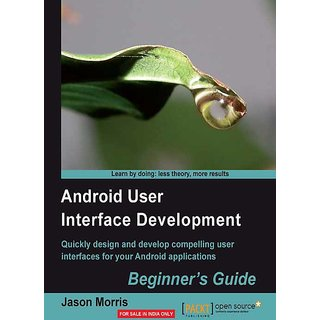 Android User Interface Development Beginner's Guide