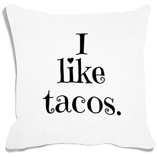 meSleep I Like Tacos White Digital Printed Cushion Cover (16x16)