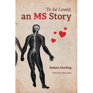 To Be Loved, An MS Story