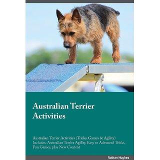 Australian Terrier Activities Australian Terrier Activities (Tricks, Games  Agility) Includes