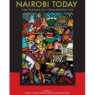 Nairobi Today. The Paradox of a Fragmented City