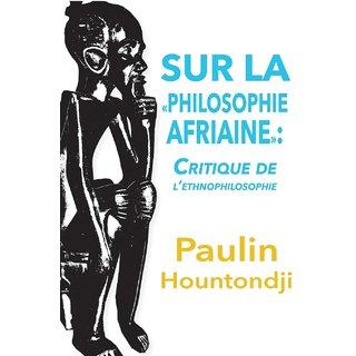 Sur La Philosophie Africaine. Critique de Liethnophilosophie