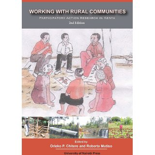 Working with Rural Communities Participatory Action Research in Kenya. 2nd Edition