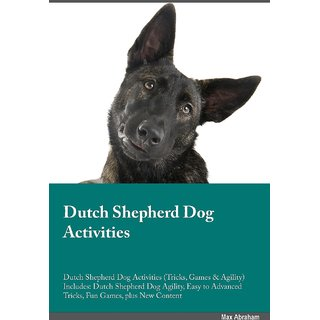 Dutch Shepherd Dog Activities Dutch Shepherd Dog Activities (Tricks, Games  Agility) Includes