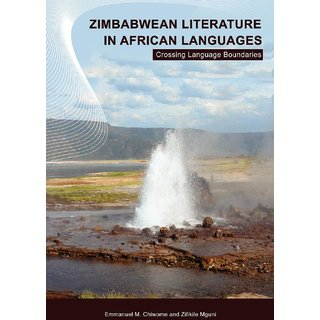 Zimbabwean Literature in African Languages. Crossing Language Boundaries