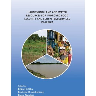 Harnessing Land and Water Resources for Improved Food Security and Ecosystem Services in Africa