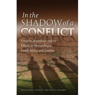 In the Shadow of a Conflict. Crisis in Zimbabwe and Its Effects in Mozambique, South Africa and Zambia