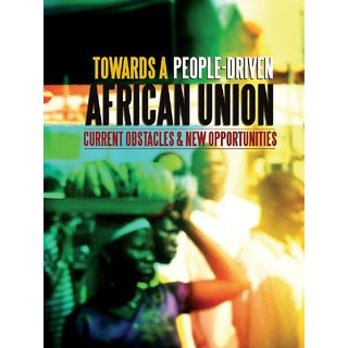 Towards a People-Driven African Union. Current Obstacles and New Opportunities