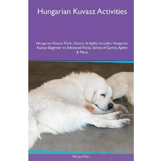 Hungarian Kuvasz  Activities Hungarian Kuvasz Tricks, Games  Agility. Includes