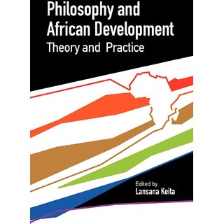 Philosophy and African Development. Theory and Practice