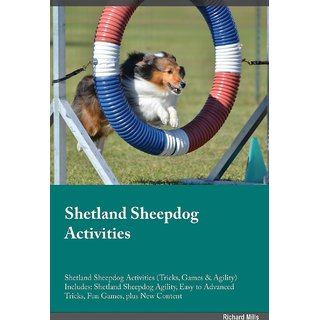 Shetland Sheepdog Activities Shetland Sheepdog Activities (Tricks, Games  Agility) Includes