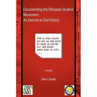 Documenting the Ethiopian Student Movement. An Exercise in Oral History