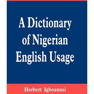 A Dictionary of Nigerian English Usage