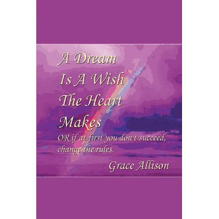 A Dream is a Wish The Heart Makes