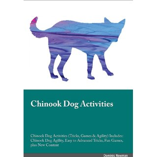 Chinook Dog Activities Chinook Dog Activities (Tricks, Games  Agility) Includes
