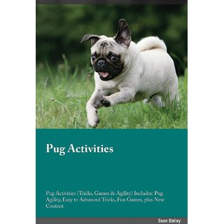Pug Activities Pug Activities (Tricks, Games  Agility) Includes