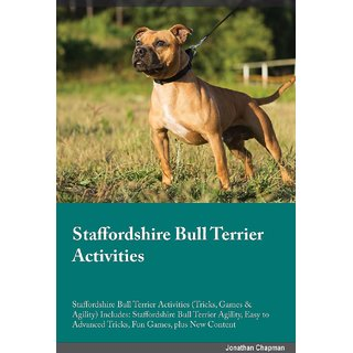 Staffordshire Bull Terrier Activities Staffordshire Bull Terrier Activities (Tricks, Games  Agility) Includes